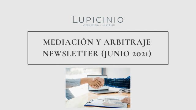 MEDIACIÓN Y ARBITRAJE NEWSLETTER (JUNIO 2021)