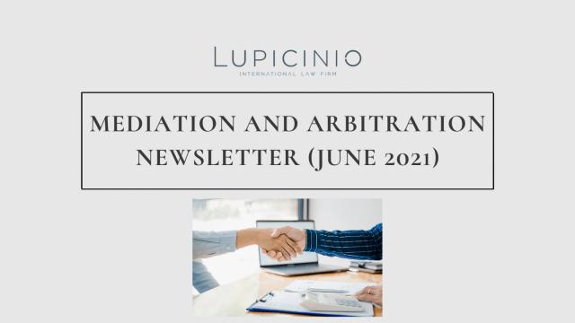 MEDIATION AND ARBITRATION NEWSLETTER (JUNE 2021)